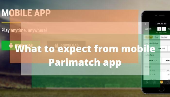मोबाइल पैरिमैच ऐप से क्या उम्मीद करें